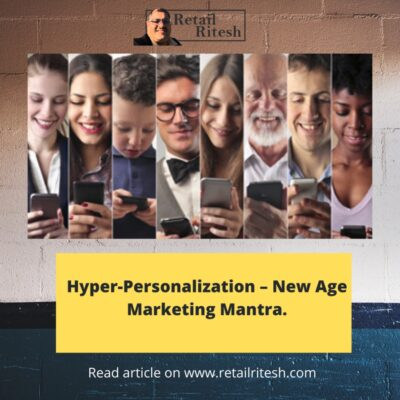 Hyper-Personalization – New Age Marketing Mantra.